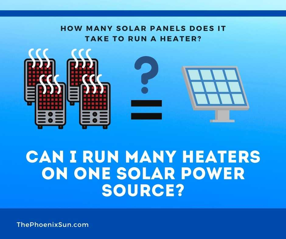 Can I Run Many Heaters on One Solar Power Source?