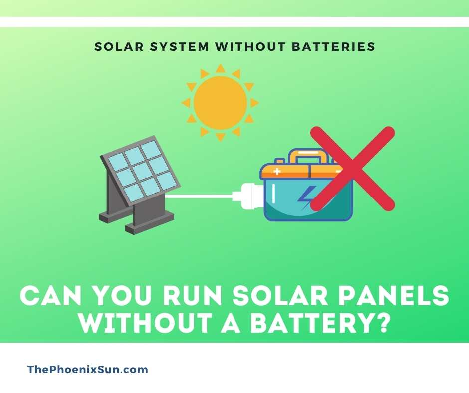 Can you use solar panels without batteries?