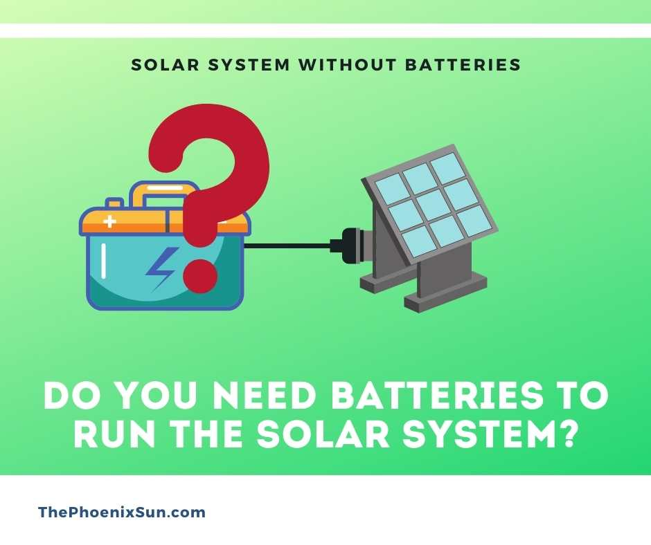 Do You Need Batteries to Run the Solar System?