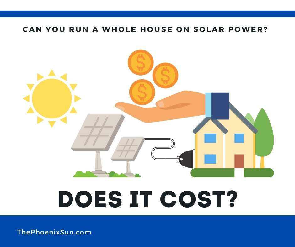Does it cost to run the whole house on solar power?