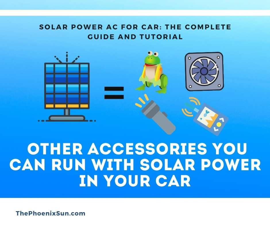 What are other Accessories You Can Run with Solar Power in Your Car?