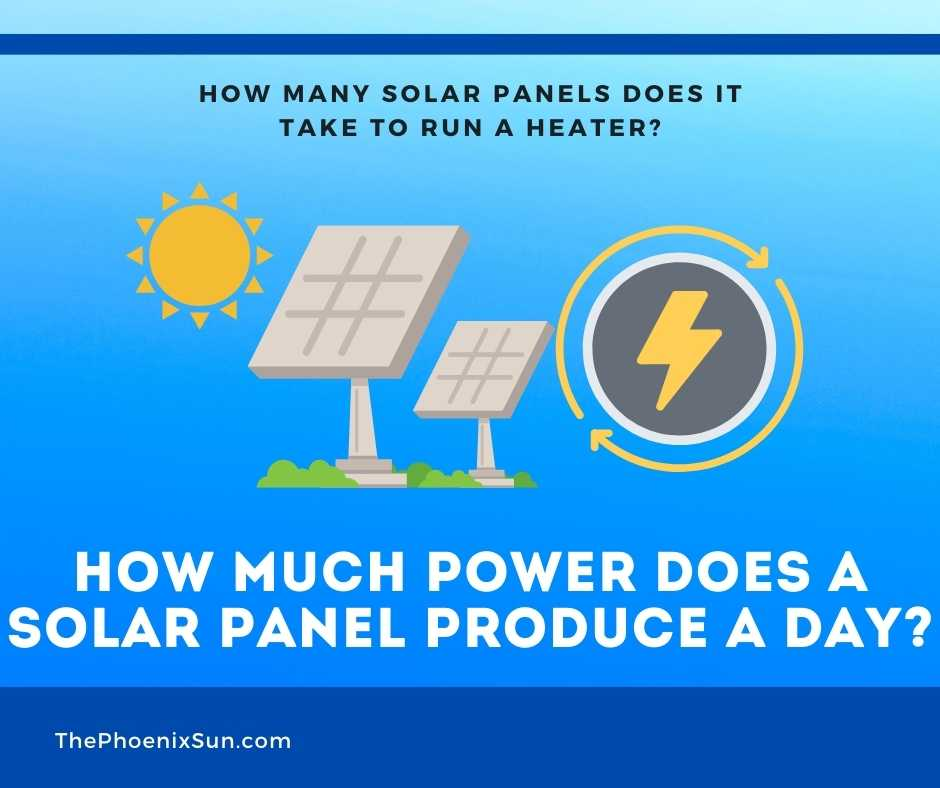 How Much Power Does a Solar Panel Produce a Day?
