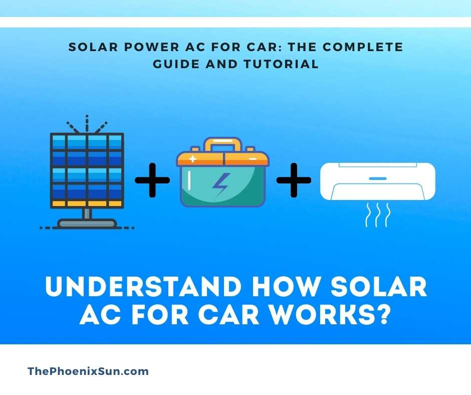 Understand How Solar AC for Car Works?