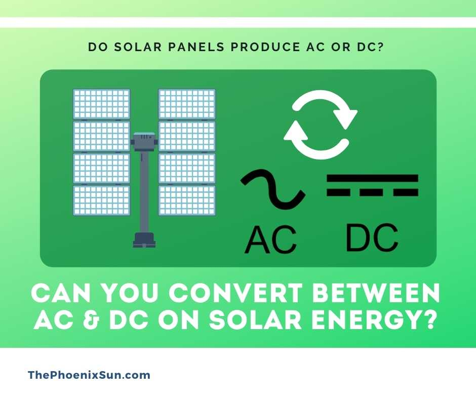 Can you convert between AC & DC on solar energy?