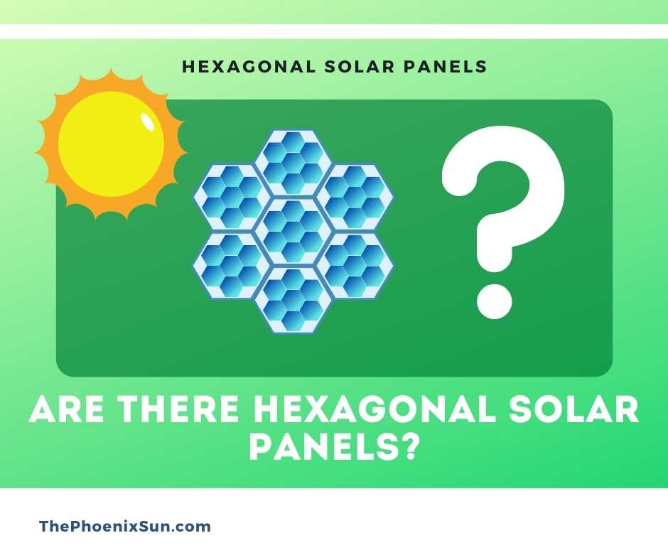 Are there hexagonal solar panels?