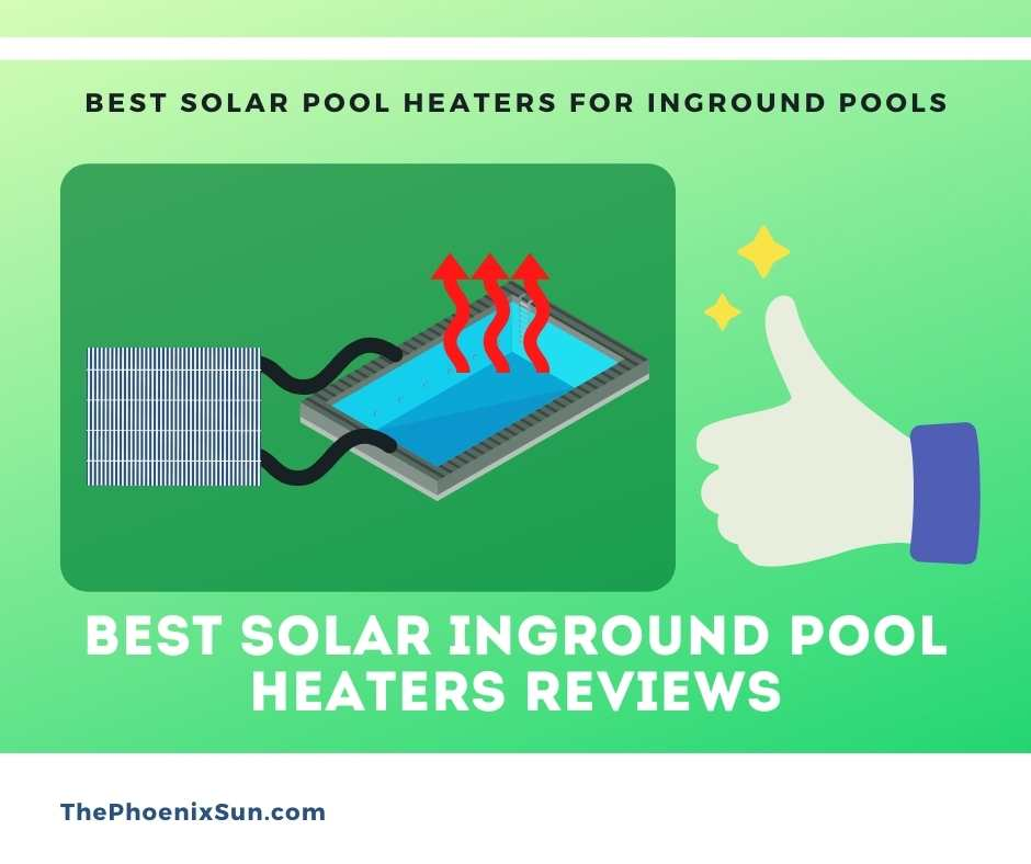 Best Solar Inground Pool Heaters Reviews