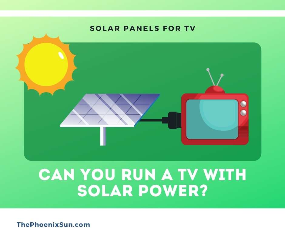 Can you run a tv with solar power?