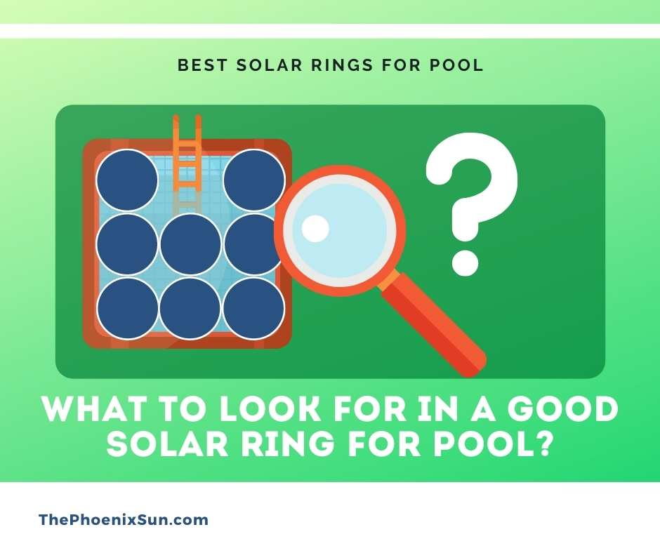 What to Look for in a Good Solar Ring for Pool?