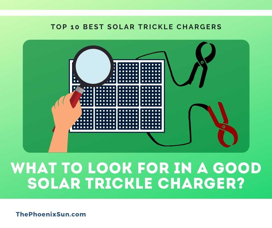 What to Look for in a Good Solar Trickle Charger?