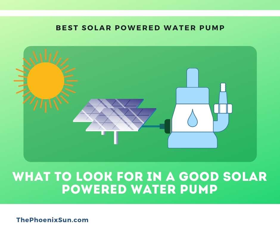 What to look for in a good Solar Powered Water Pump