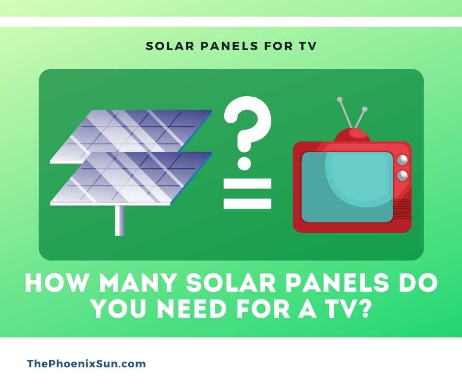 How many solar panels do you need for a TV?