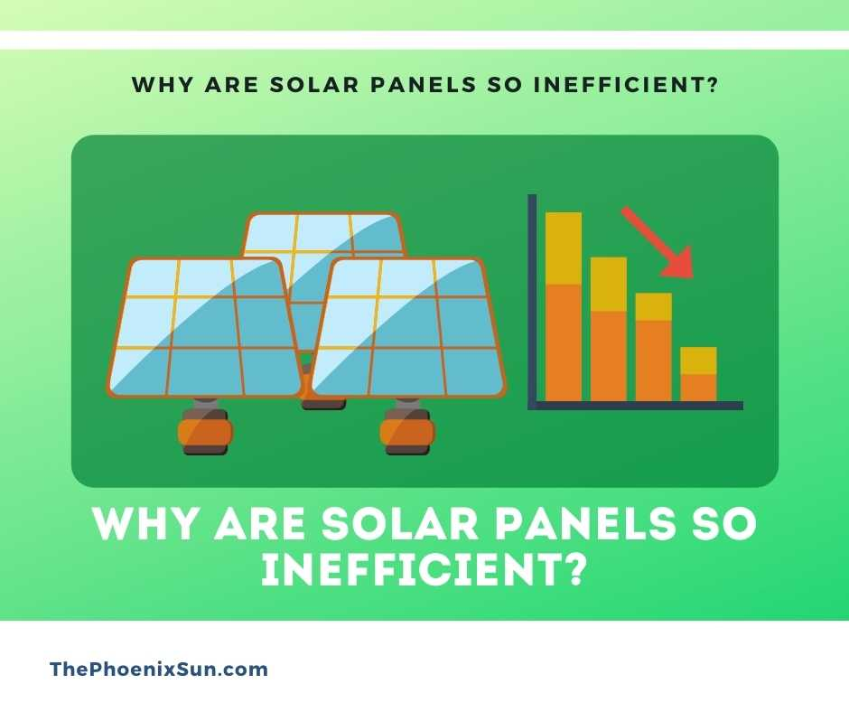 Why Are Solar Panels So Inefficient?