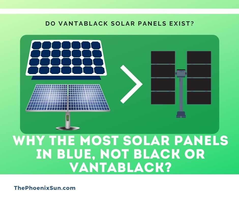 Why the most solar panels in blue, not black or vantablack?