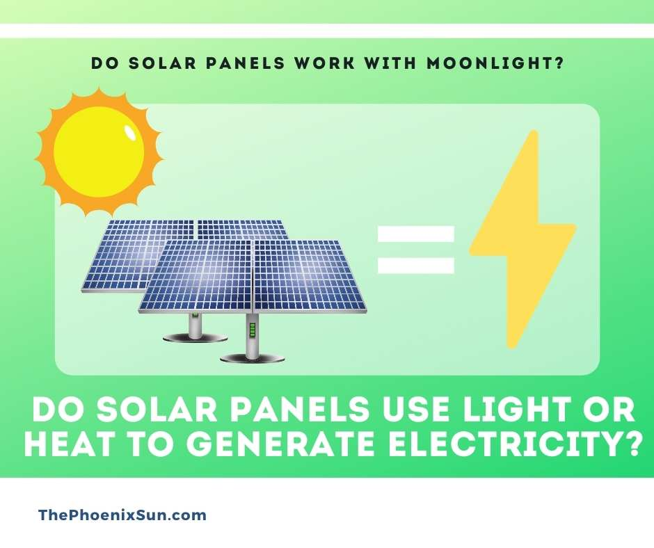 Do solar panels use light or heat to generate electricity?