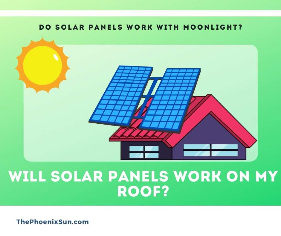 Will solar panels work on my roof?