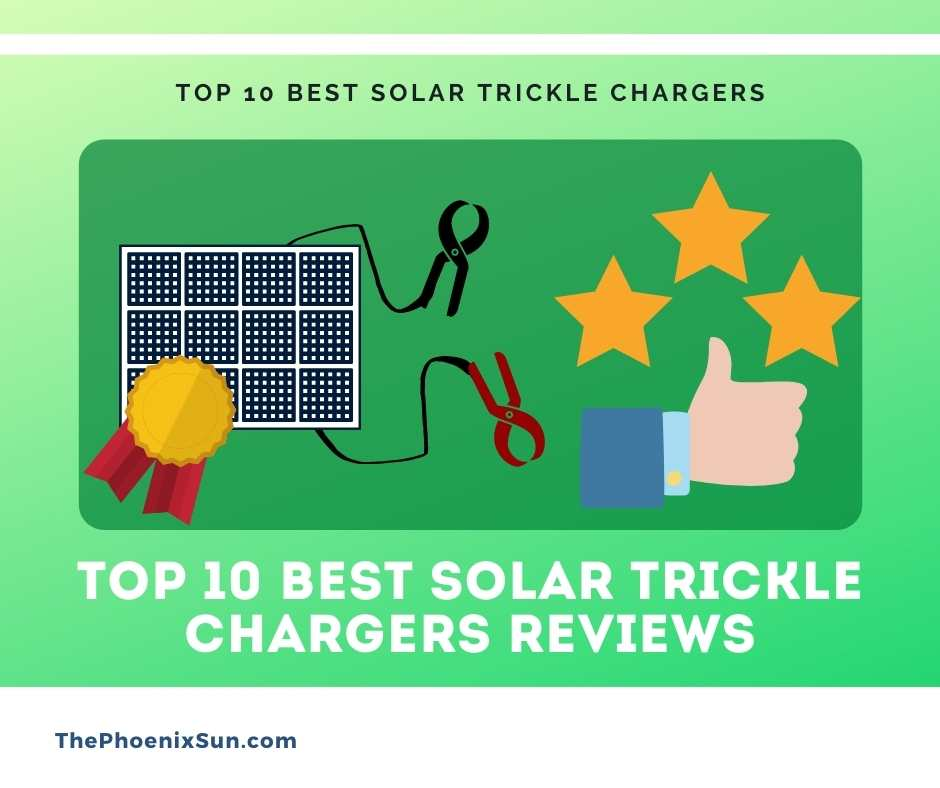 Top 10 Best Solar Trickle Chargers Reviews