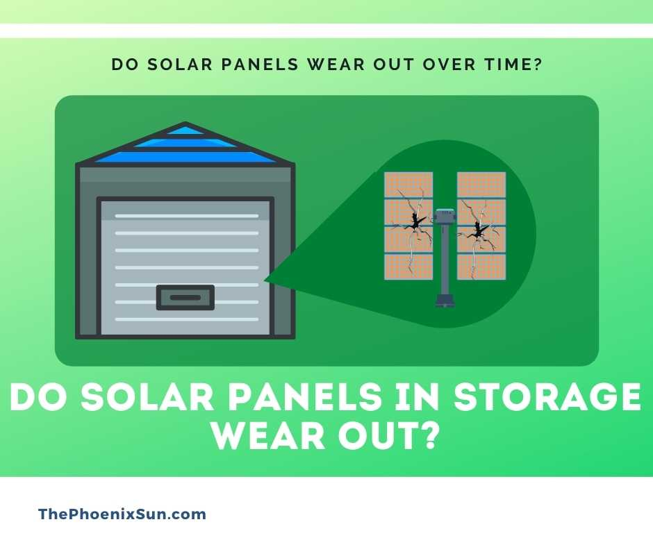 Do solar panels in storage wear out?