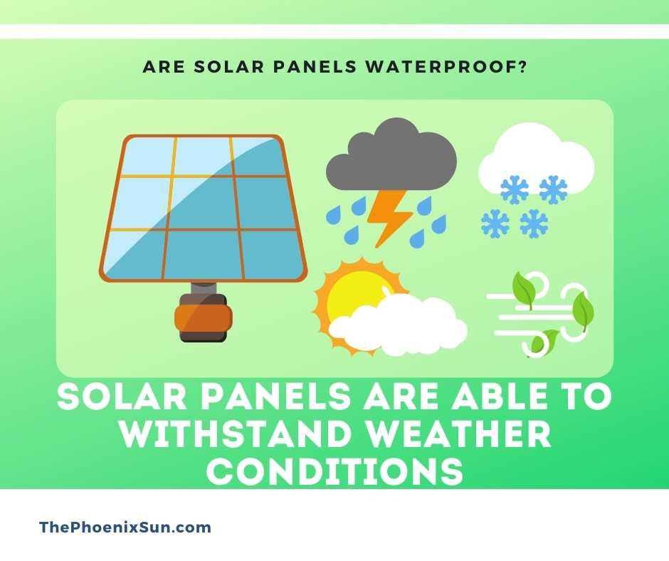 Solar Panels Are Able To Withstand Weather Conditions