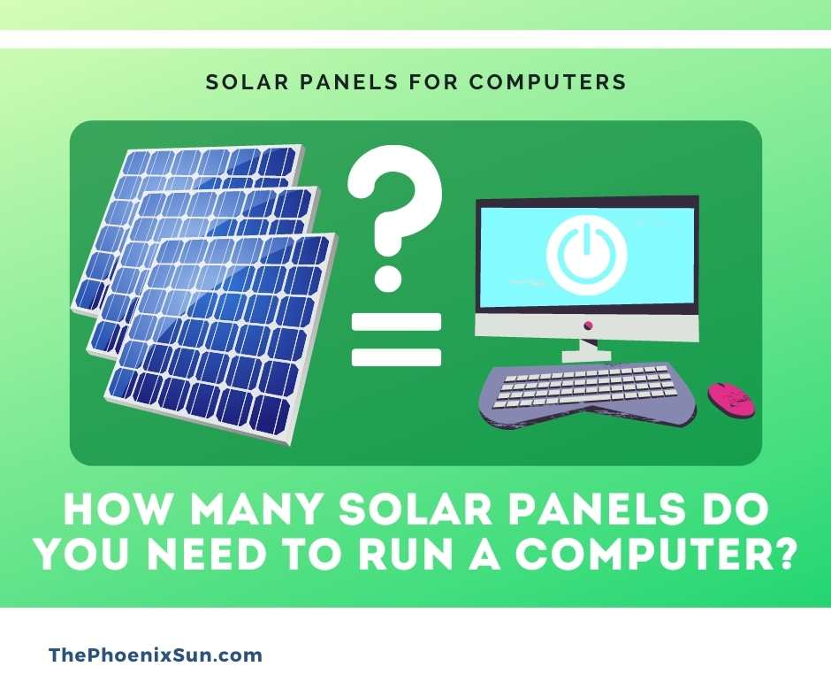 How Many Solar Panels Do You Need to Run a Computer?