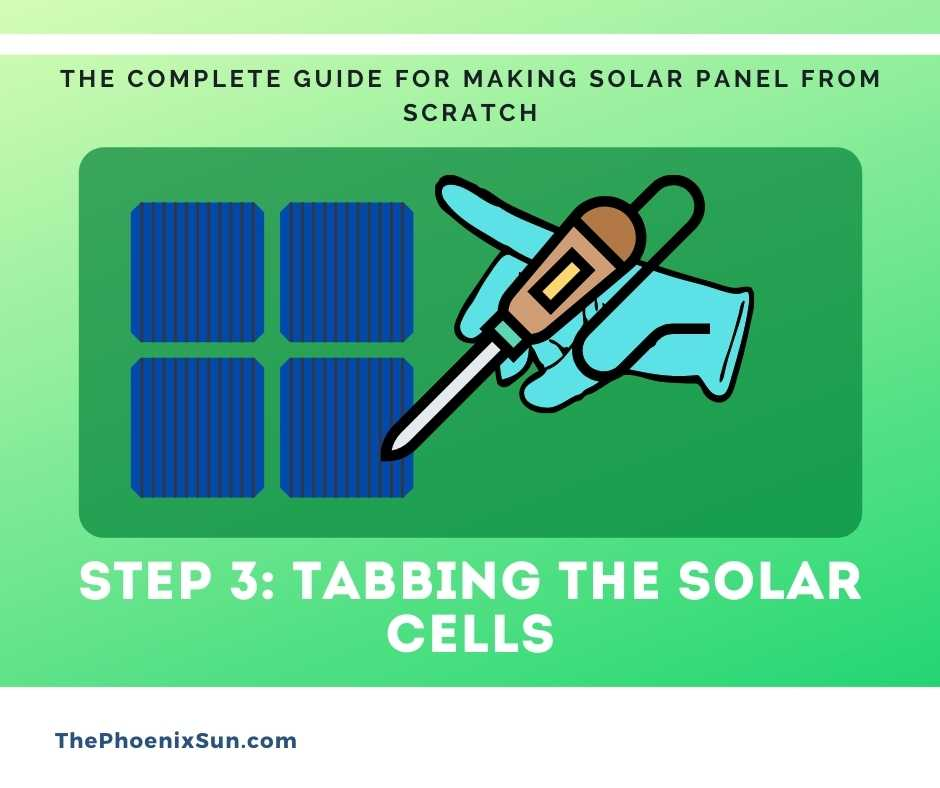Step 3: Tabbing the solar cells