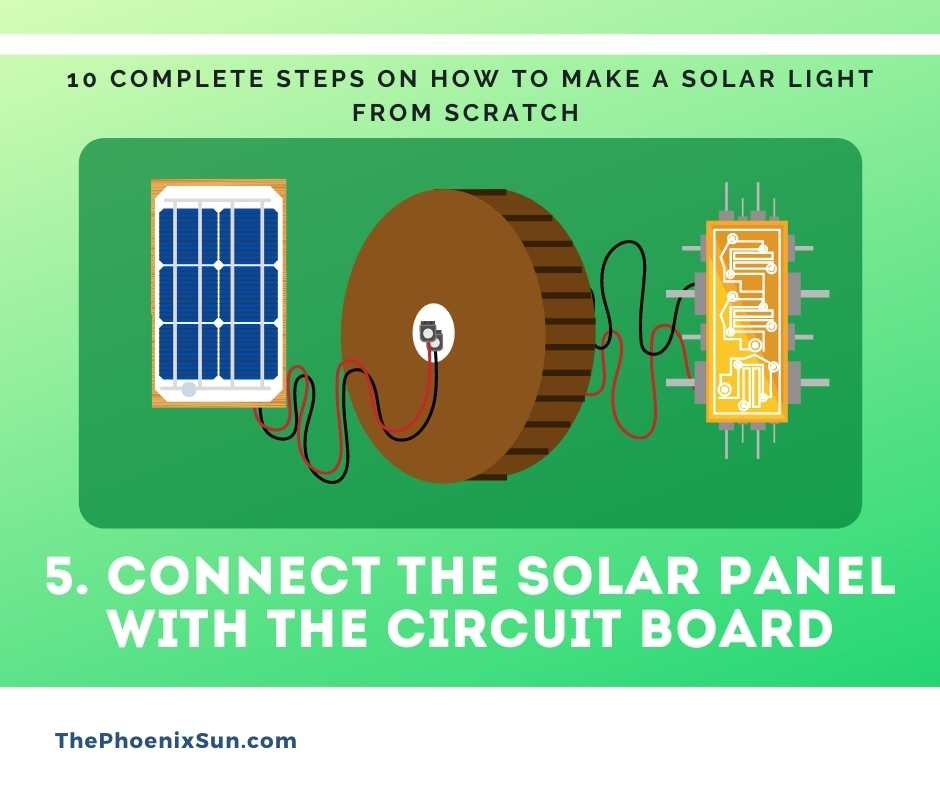 5. Connect the Solar Panel with The Circuit Board