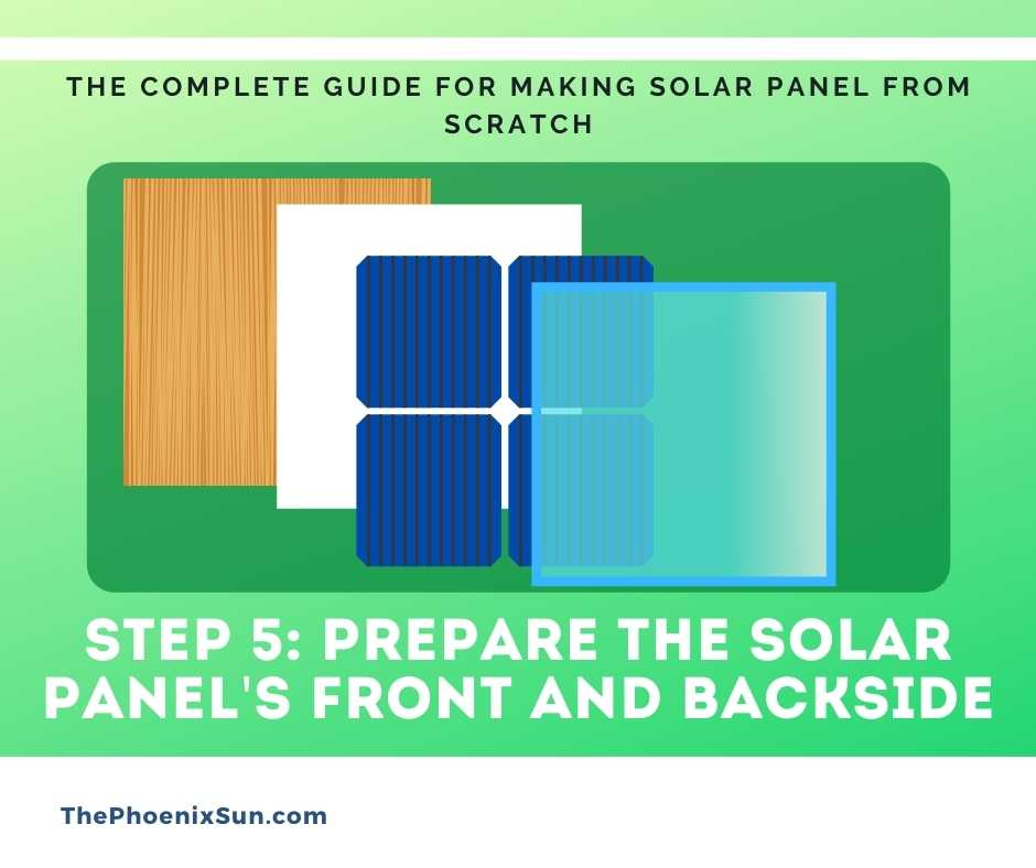 Step 5: Prepare the solar panel's front and backside
