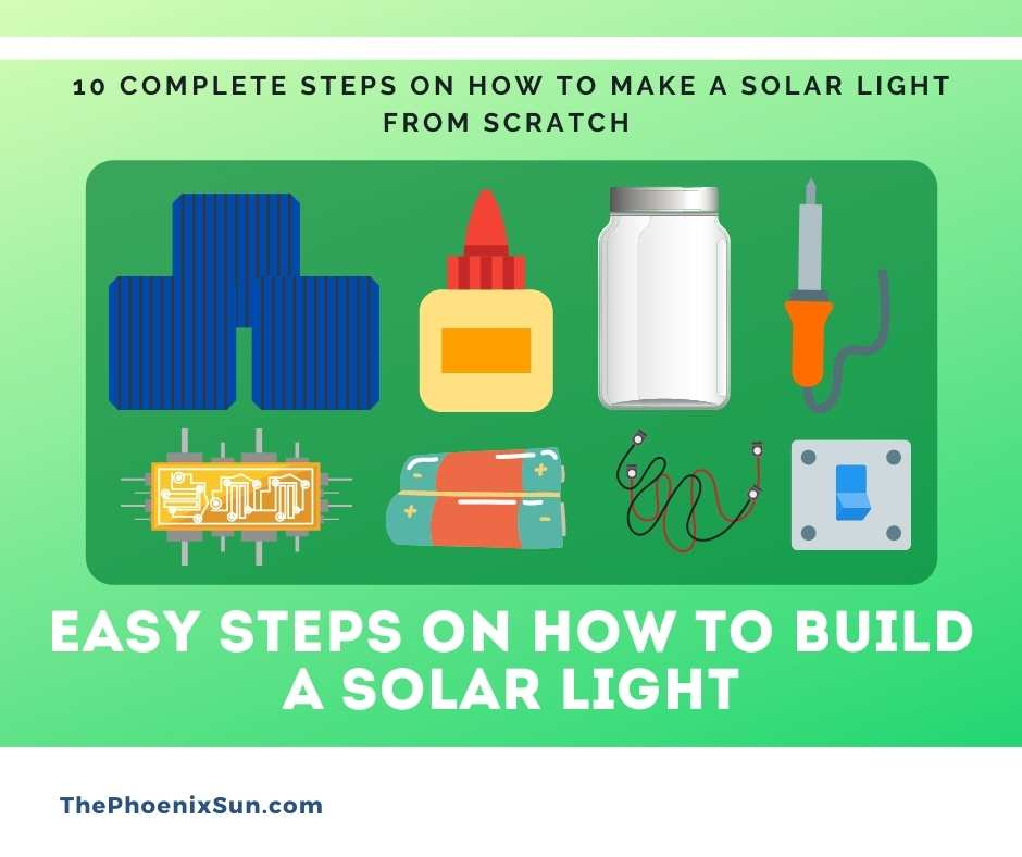Easy Steps on How to Build a Solar Light
