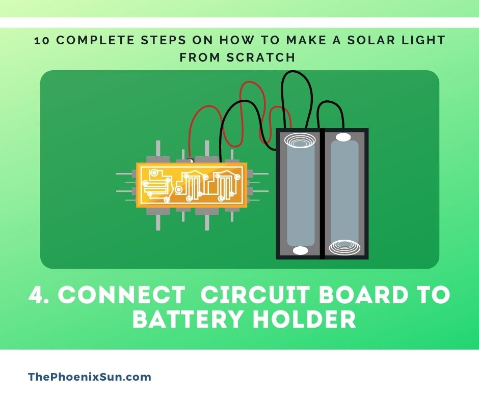 4. Connect Circuit Board to Battery Holder