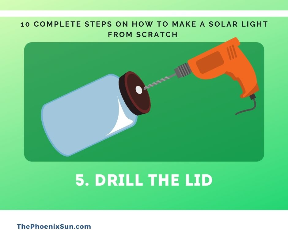 5. Drill the Lid